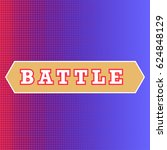 battle text on red and blue... | Shutterstock .eps vector #624848129