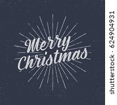 christmas lettering  wishes and ... | Shutterstock . vector #624904931