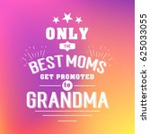 only the best moms get promoted ... | Shutterstock .eps vector #625033055