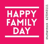 happy family day logo vector... | Shutterstock .eps vector #625043111