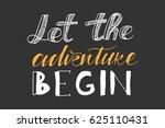 let the adventure begin.hand... | Shutterstock .eps vector #625110431