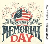 memorial day  we will never... | Shutterstock .eps vector #625188749