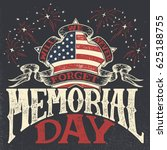 memorial day  we will never... | Shutterstock .eps vector #625188755