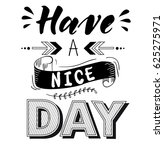 have a nice day. inspirational... | Shutterstock .eps vector #625275971
