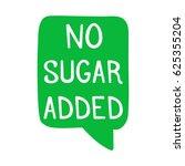 no sugar added. hand drawn...   Shutterstock .eps vector #625355204