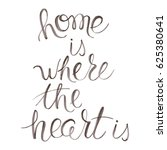 home is where the heart is  ... | Shutterstock . vector #625380641