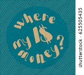 where is my money question... | Shutterstock .eps vector #625505435