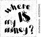 where is my money question... | Shutterstock .eps vector #625505441
