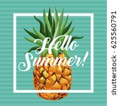hello summer pineapple fresh... | Shutterstock .eps vector #625560791