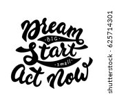 dream big  start small  act now.... | Shutterstock .eps vector #625714301