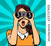 Financial monitoring of currency dollar businessman binoculars pop art retro style.  Sexy surprised woman with open mouth. Colorful vector background in pop art retro comic style. | Shutterstock vector #625737905
