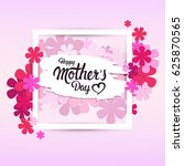happy mother day  spring... | Shutterstock .eps vector #625870565