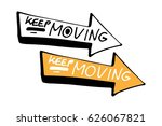 keep moving. inspirational... | Shutterstock .eps vector #626067821