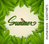 summer inscriptions. palm... | Shutterstock .eps vector #626074871