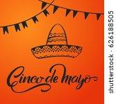 cinco de mayo lettering.... | Shutterstock .eps vector #626188505