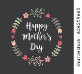 happy mothers day with flowers... | Shutterstock .eps vector #626259665