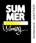 summer is coming  progress... | Shutterstock .eps vector #626274425