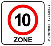 speed limit zone 10 sign ... | Shutterstock .eps vector #626525831