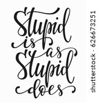 stupid ia as does quote... | Shutterstock .eps vector #626673251