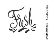 fresh lettering. hand drawn... | Shutterstock .eps vector #626829461