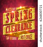 massive spring clearance vector ... | Shutterstock .eps vector #626830721