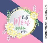 happy mothers day lettering... | Shutterstock .eps vector #626889671