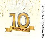10 years anniversary... | Shutterstock .eps vector #626891051