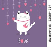 happy valentines day. white cat ... | Shutterstock . vector #626894339