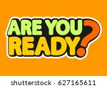 are you ready  isolated sticker ... | Shutterstock .eps vector #627165611