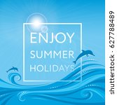 enjoy summer holidays   banner  ... | Shutterstock .eps vector #627788489