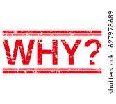 "grunge stamp ""why "". | Shutterstock .eps vector #627978689"