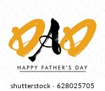 stylish dad text for father's... | Shutterstock .eps vector #628025705