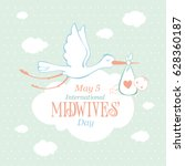 international midwives day. may ...   Shutterstock .eps vector #628360187