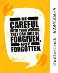 be careful with your words ... | Shutterstock .eps vector #628450679