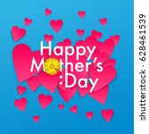 happy mother's day greetings... | Shutterstock .eps vector #628461539