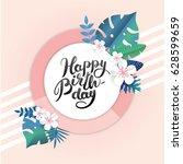 happy birthday tropical summer... | Shutterstock .eps vector #628599659