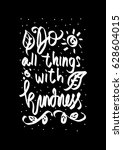 do all things with kindness... | Shutterstock .eps vector #628604015