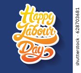 happy labour day greeting hand... | Shutterstock .eps vector #628703681
