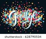 hand sketched goodbye lettering ... | Shutterstock .eps vector #628790534