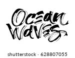 ocean waves. modern calligraphy ...   Shutterstock .eps vector #628807055