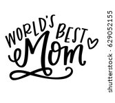 world's best mom | Shutterstock .eps vector #629052155