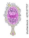 """smile is the best makeup ""...   Shutterstock .eps vector #629137757"