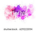 stay inspired hand lettering...   Shutterstock .eps vector #629222054