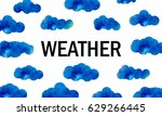 text weather among blue... | Shutterstock .eps vector #629266445