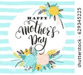 happy mothers day lettering... | Shutterstock .eps vector #629345225