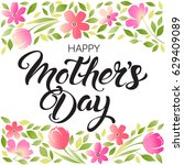 happy mothers day lettering.... | Shutterstock .eps vector #629409089