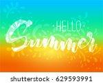 vector inscription hello summer ... | Shutterstock .eps vector #629593991