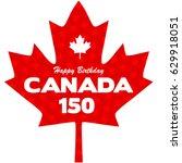 happy 150 birthday canada... | Shutterstock .eps vector #629918051