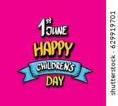 1 june international childrens... | Shutterstock .eps vector #629919701