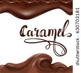 liquid chocolate  caramel or... | Shutterstock .eps vector #630703181